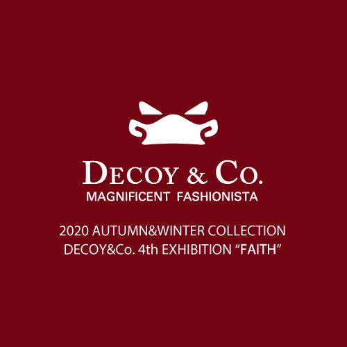 "DECOY&CO. 2020 AWTUMN&WINTER 4th COLLECTION ""FAITH"" 只今ご予約受付中!!"